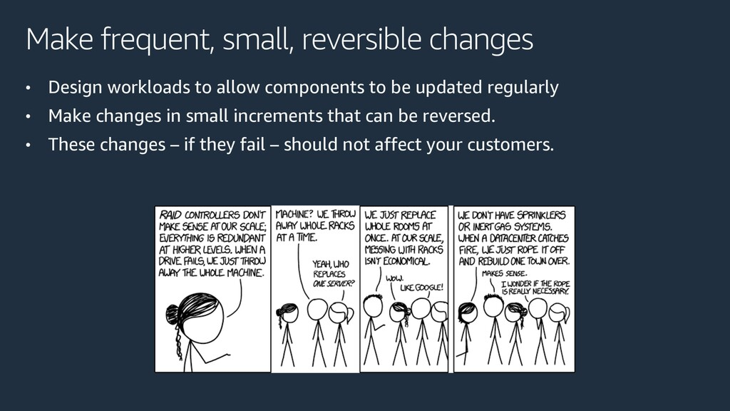 Make frequent, small, reversible changes • Desi...