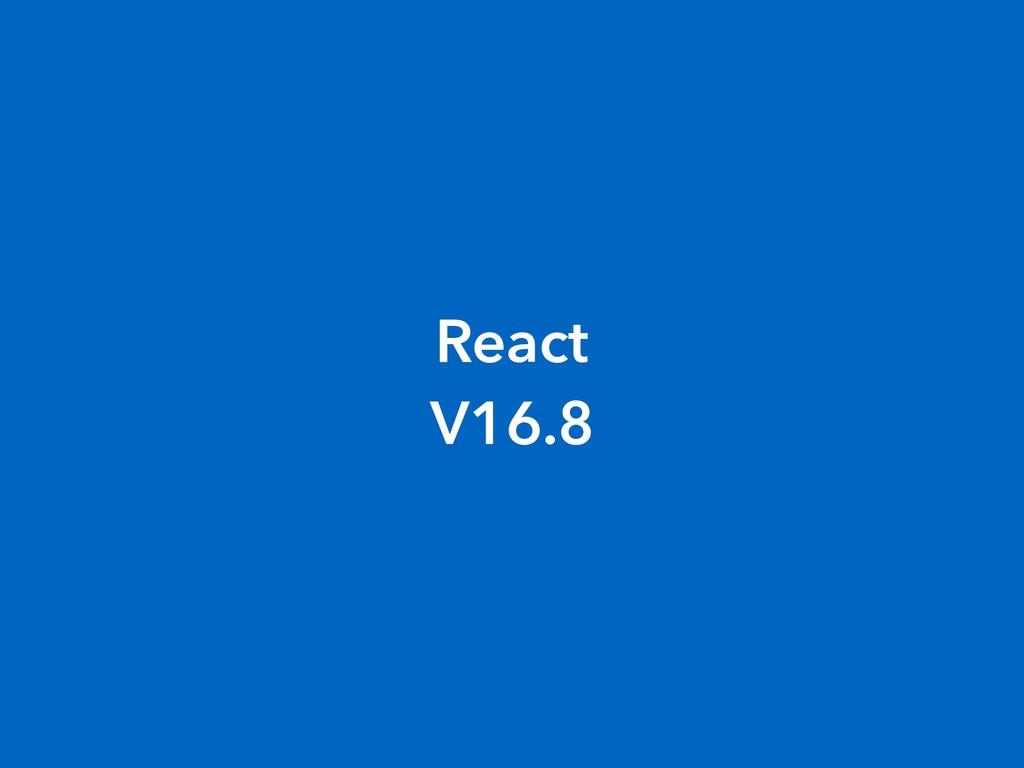 React V16.8