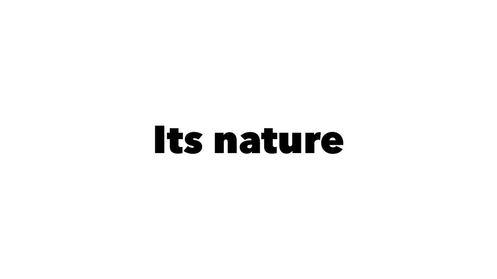 Its nature