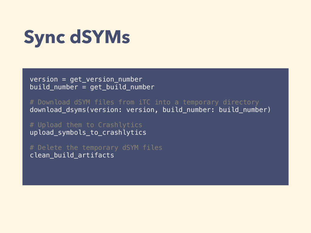 Sync dSYMs version = get_version_number build_n...
