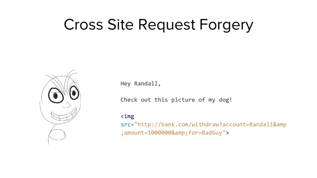 Cross Site Request Forgery Hey Randall, Check o...