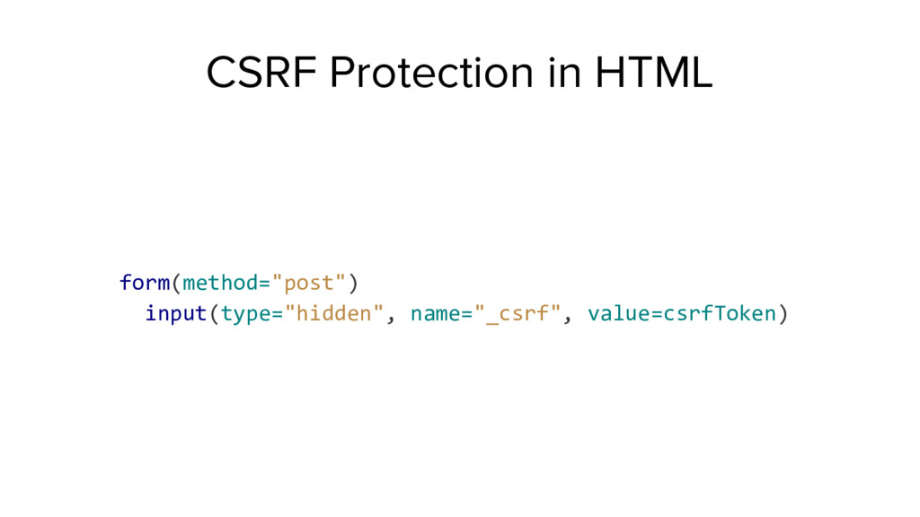 "CSRF Protection in HTML form(method=""post"") inp..."