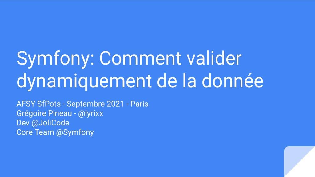 Symfony: Comment valider dynamiquement de la do...