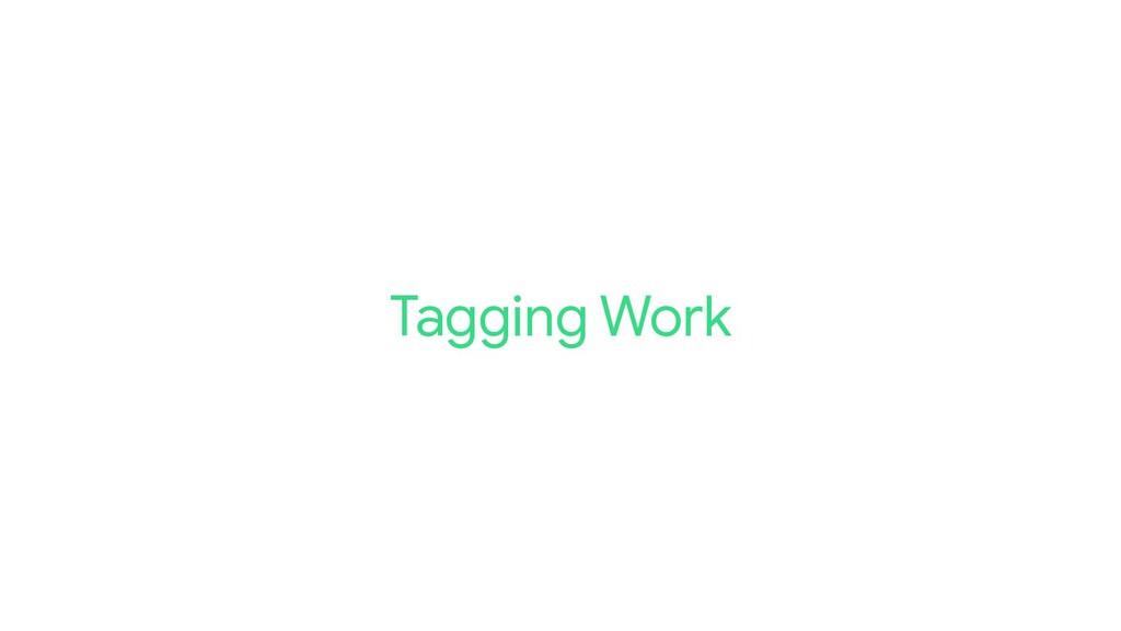 Tagging Work