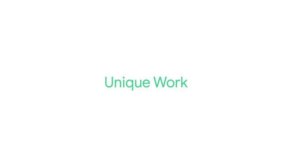 Unique Work