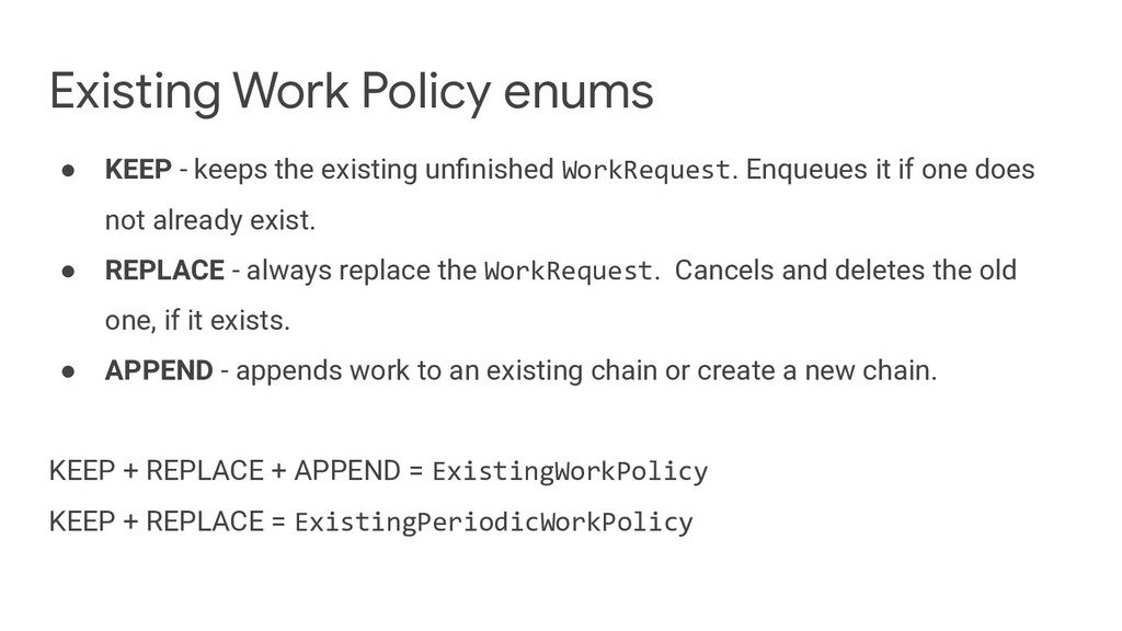 Existing Work Policy enums ● KEEP - keeps the e...