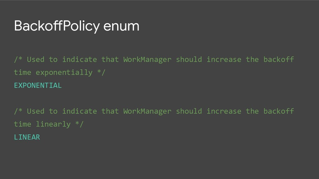 /* Used to indicate that WorkManager should inc...