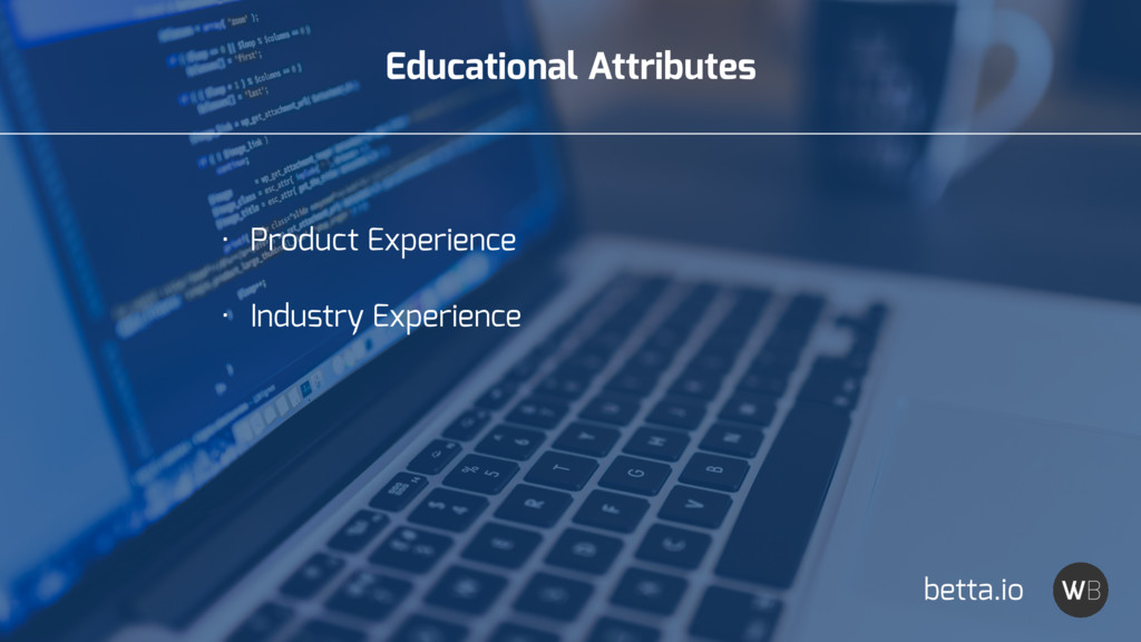 Educational Attributes • Product Experience • I...