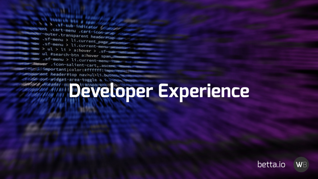 Developer Experience betta.io