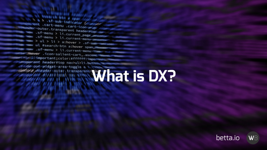 What is DX? betta.io