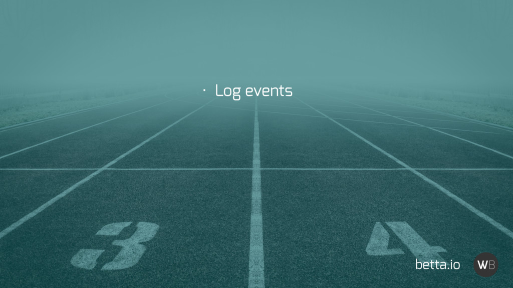 betta.io • Log events