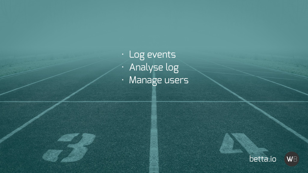 betta.io • Log events • Analyse log • Manage us...