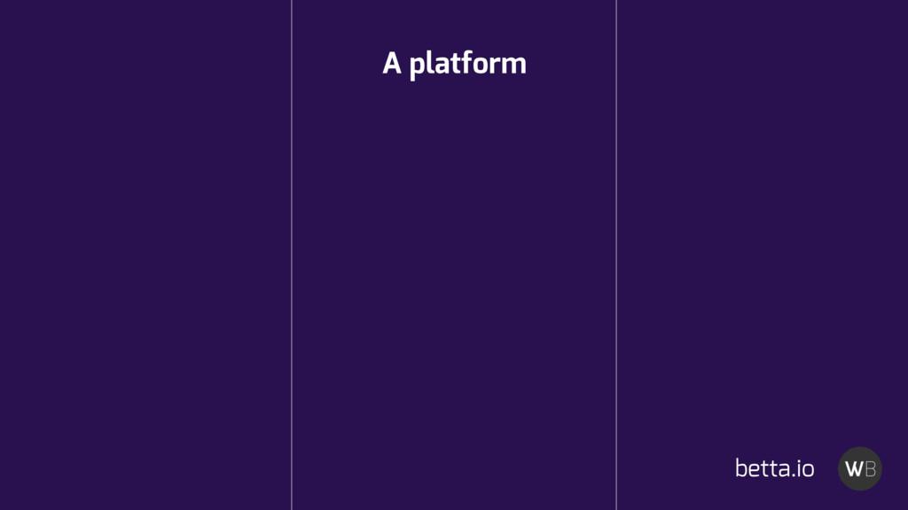 A platform betta.io