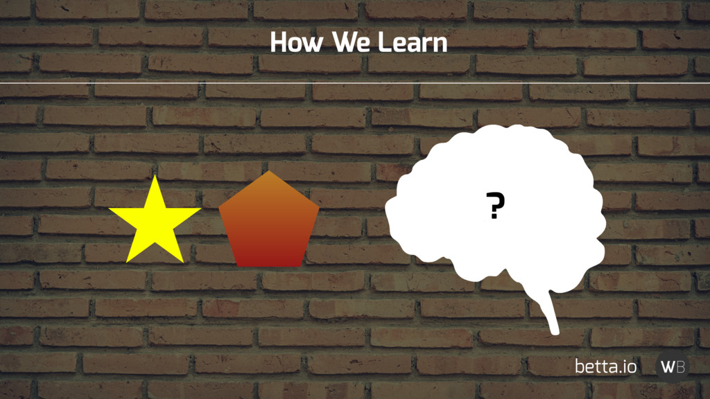 How We Learn ? betta.io