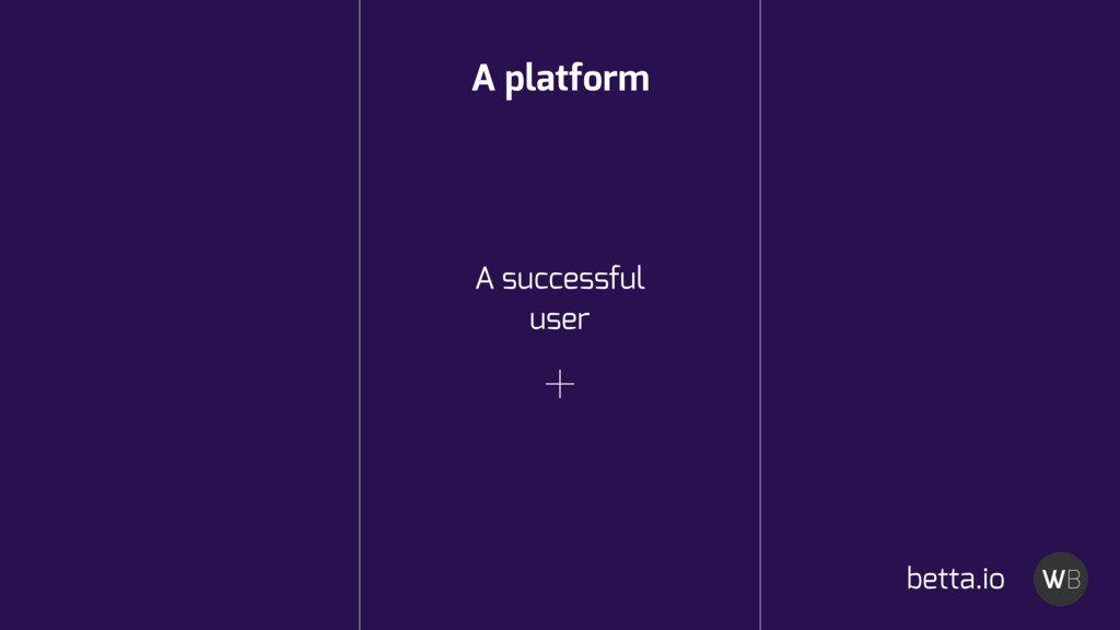 A platform A successful user betta.io