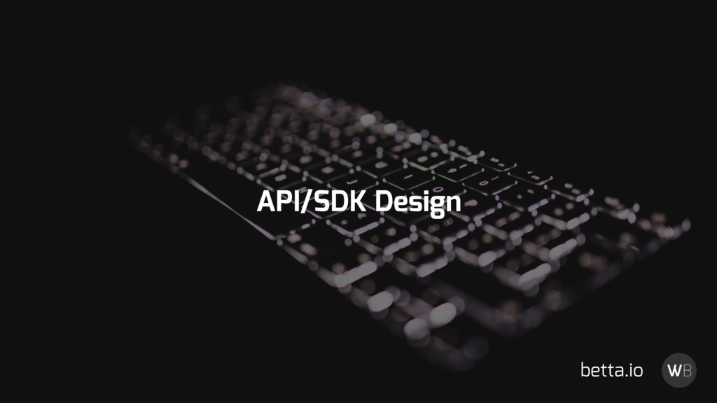 API/SDK Design betta.io