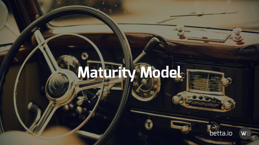 Maturity Model betta.io