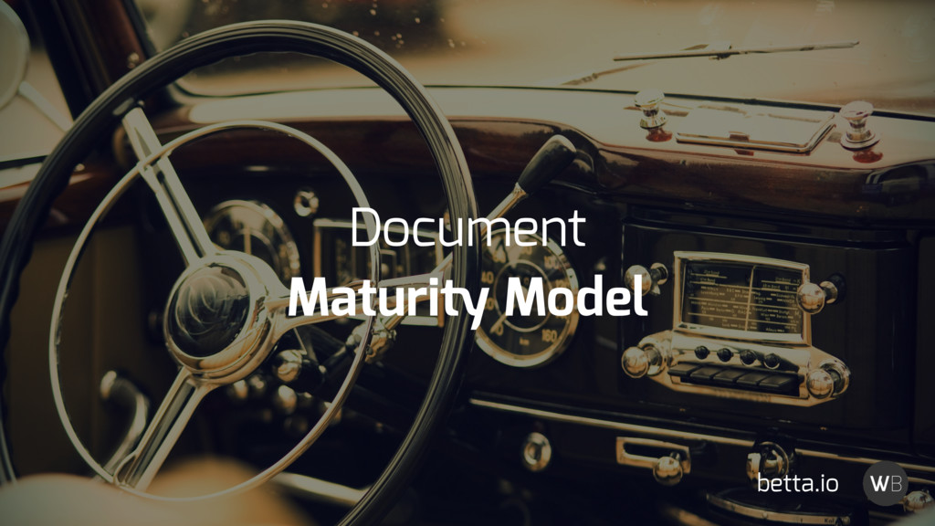 Document Maturity Model betta.io