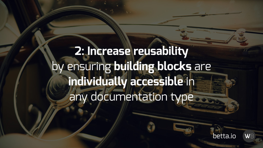 2: Increase reusability by ensuring building bl...