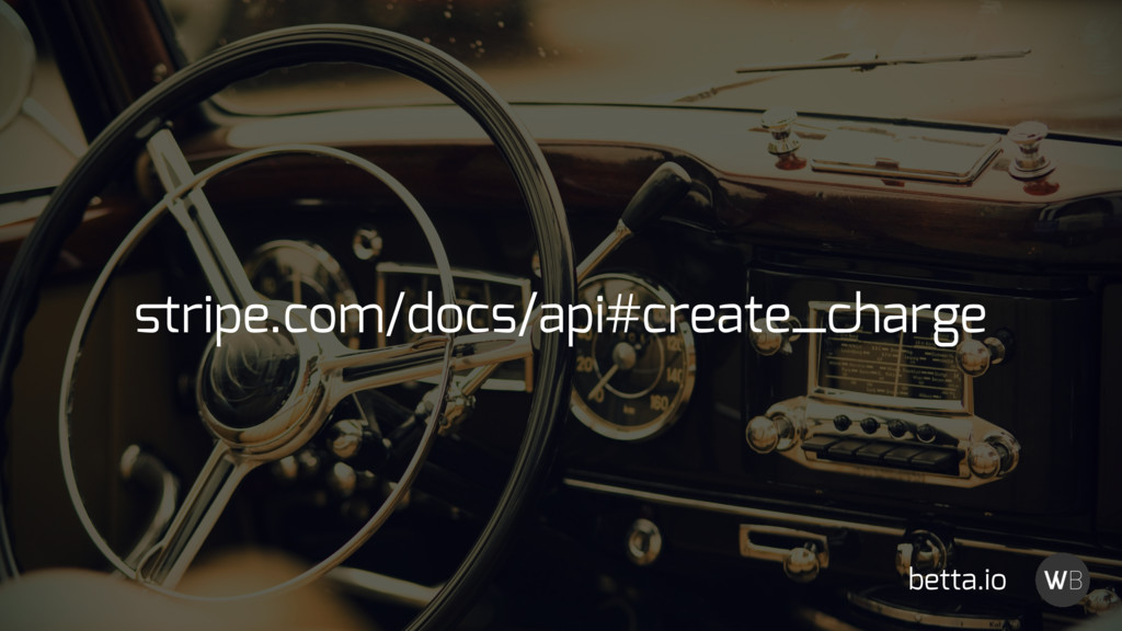 stripe.com/docs/api#create_charge betta.io