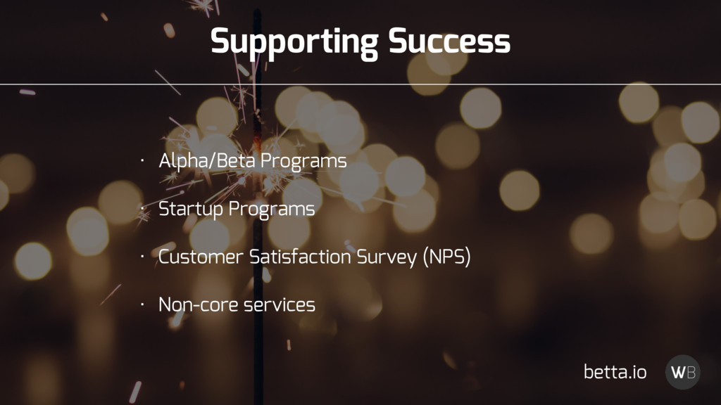Supporting Success betta.io • Alpha/Beta Progra...