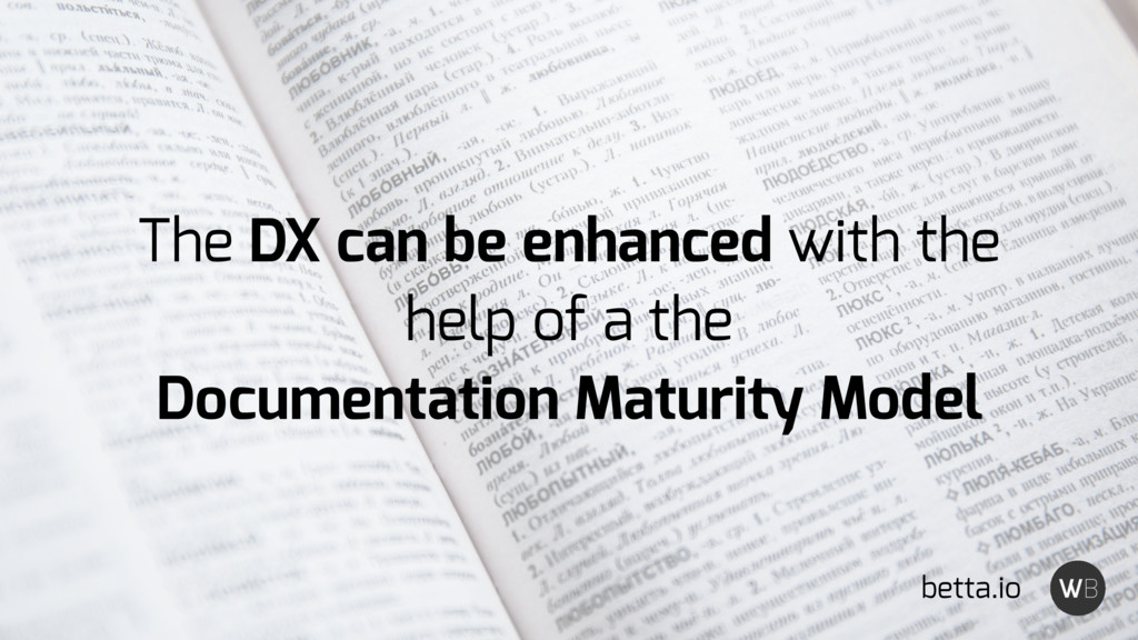 The DX can be enhanced with the help of a the D...