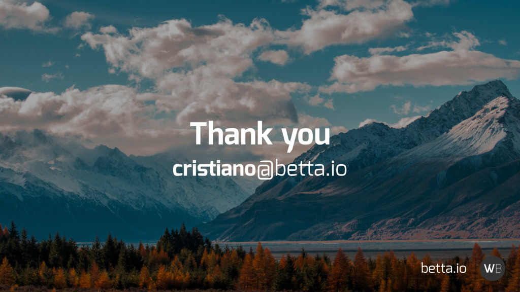Thank you cristiano@betta.io betta.io
