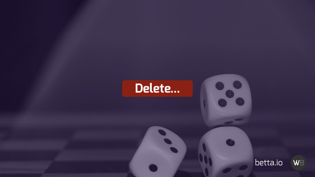 Delete... betta.io
