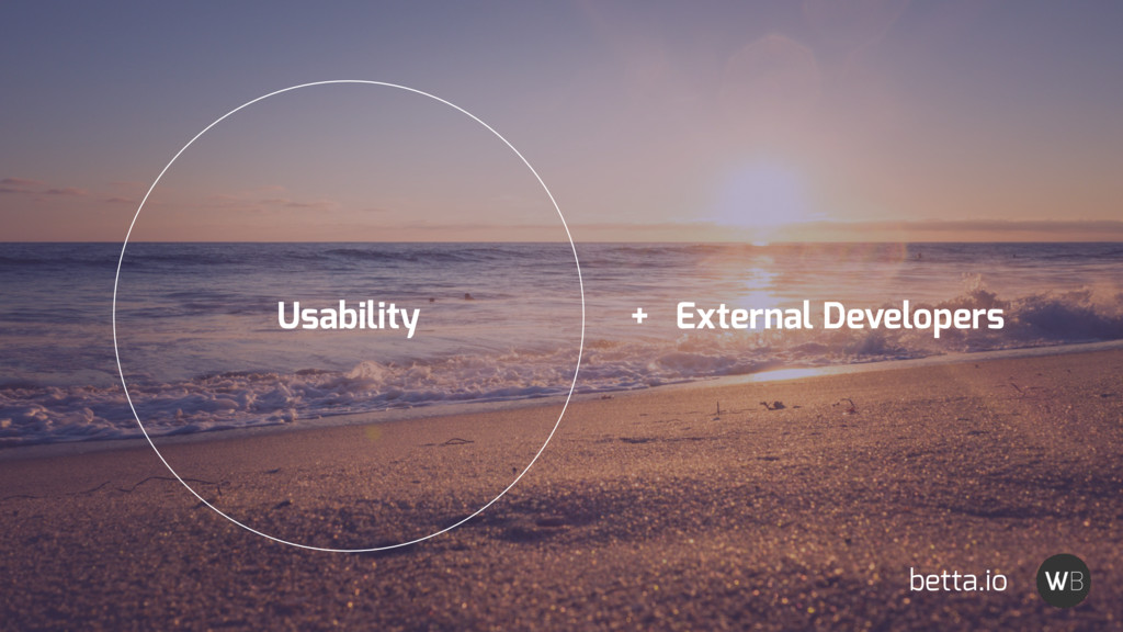 Usability + External Developers betta.io