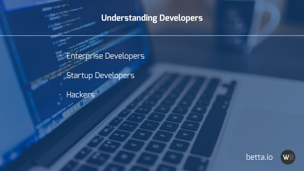 Understanding Developers • Enterprise Developer...