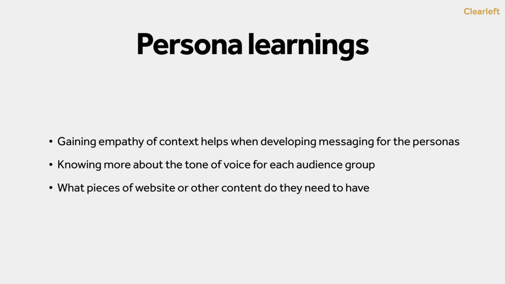 Clearleft Persona learnings • Gaining empathy o...