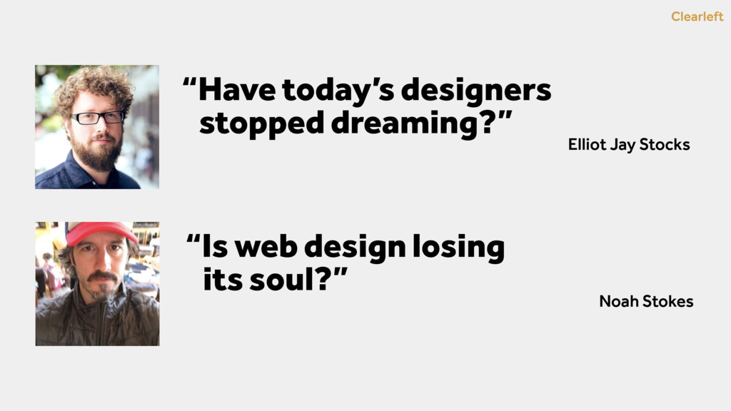 """Clearleft """"Have today's designers """"stopped drea..."""