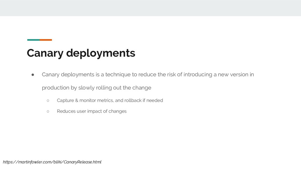 Canary deployments ● Canary deployments is a te...