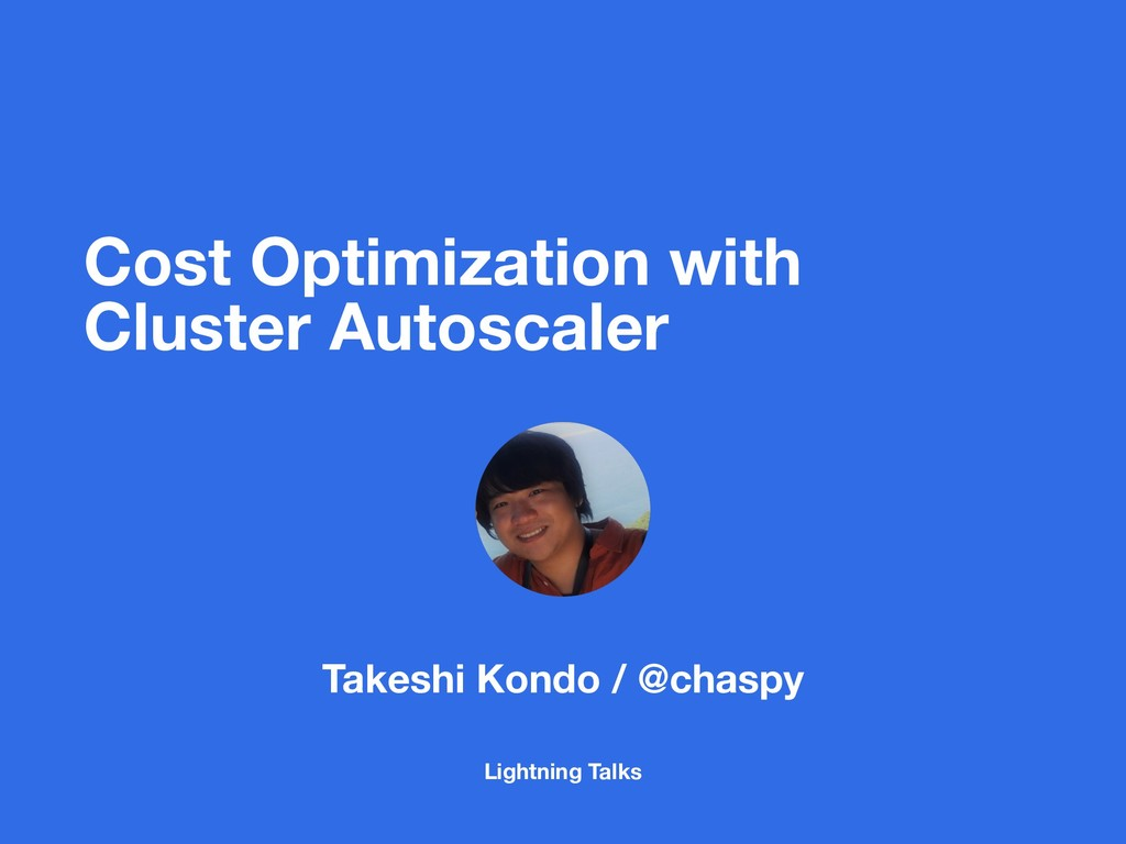 Cost Optimization with Cluster Autoscaler Takes...