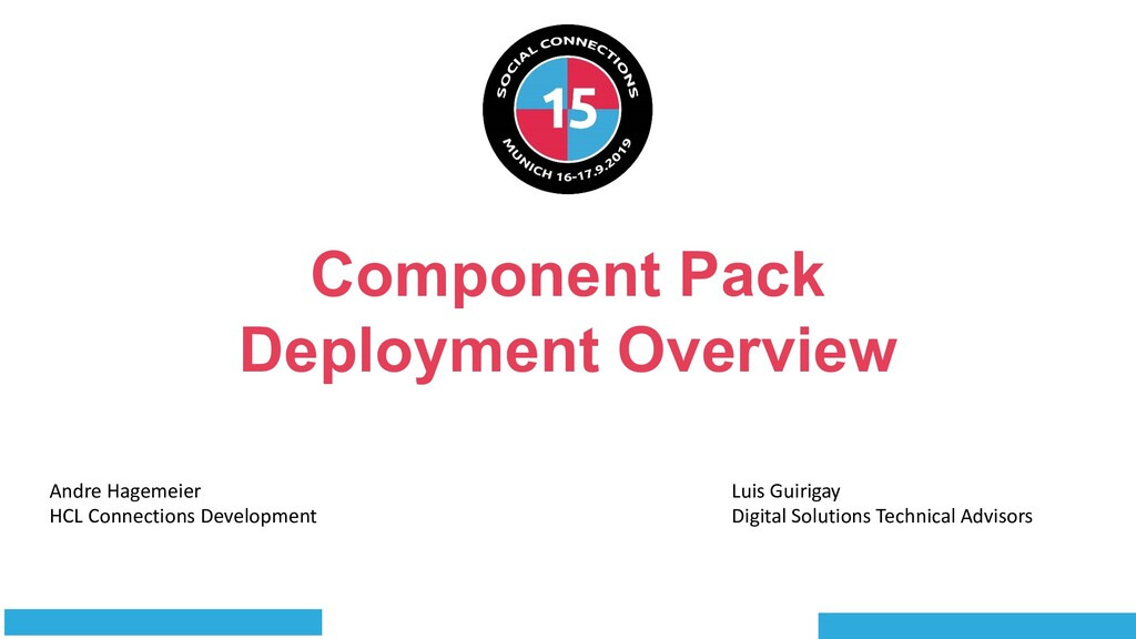 Component Pack Deployment Overview Andre Hageme...