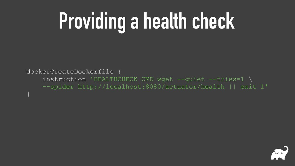 Providing a health check dockerCreateDockerfile...