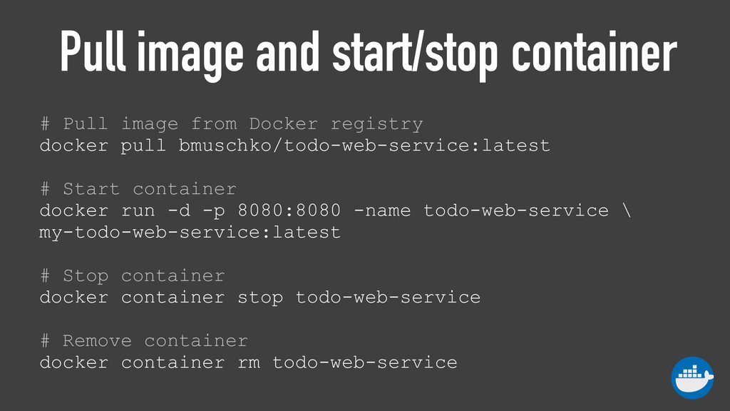 Pull image and start/stop container # Pull imag...