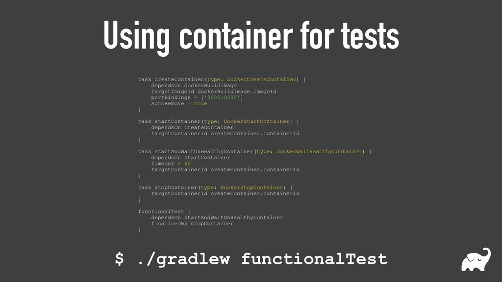 Using container for tests task createContainer(...
