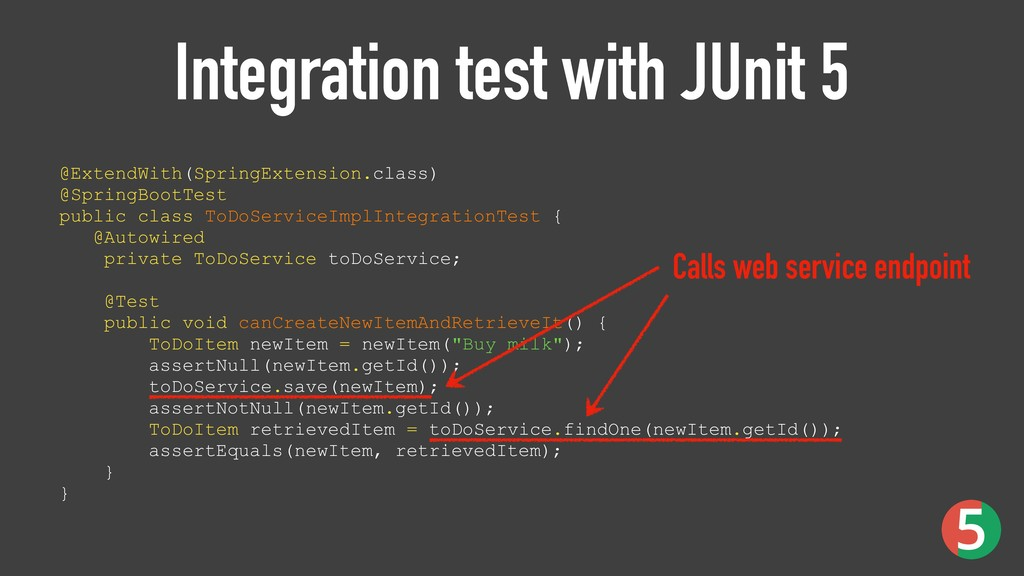 Integration test with JUnit 5 @ExtendWith(Sprin...