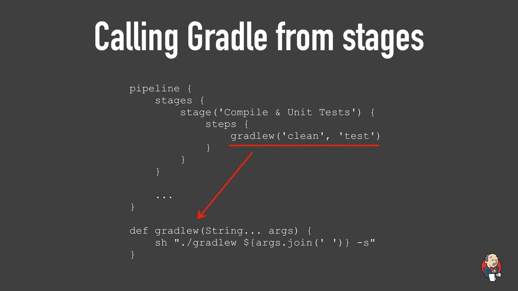 Calling Gradle from stages pipeline { stages { ...