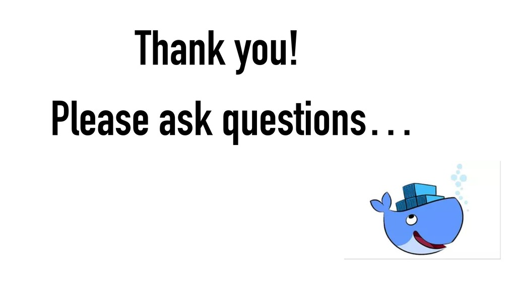 Thank you! Please ask questions…