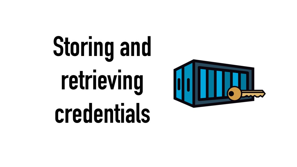 Storing and retrieving credentials