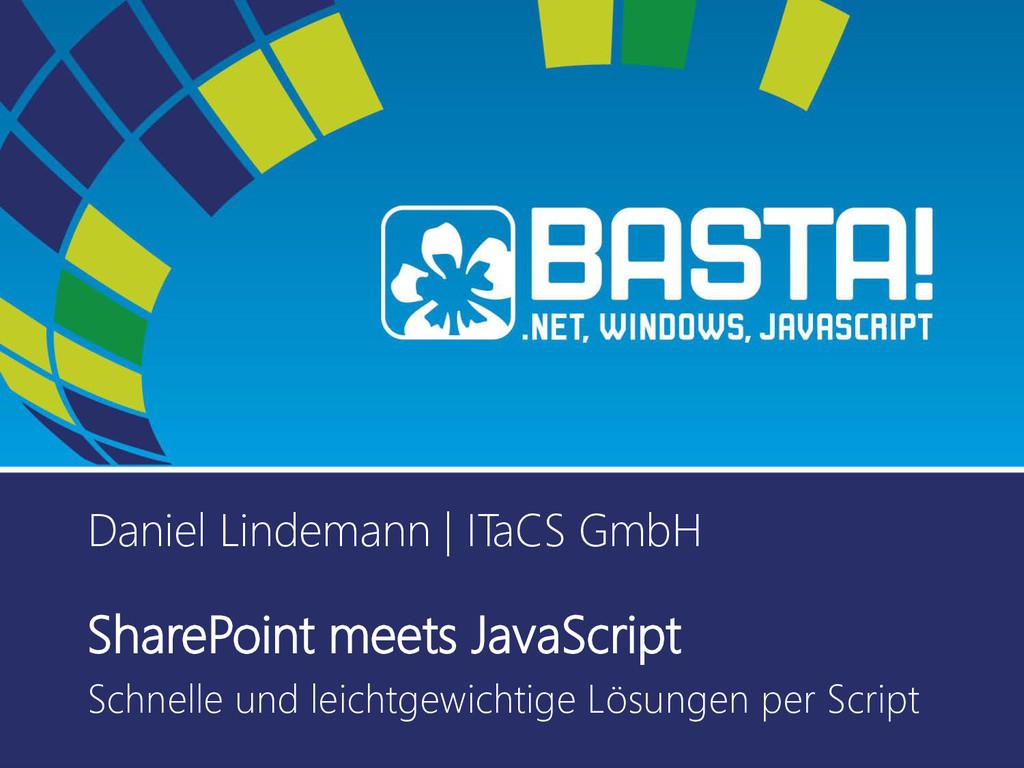 Daniel Lindemann   ITaCS GmbH SharePoint meets ...