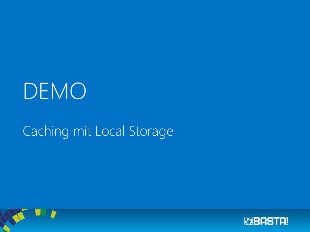 DEMO Caching mit Local Storage