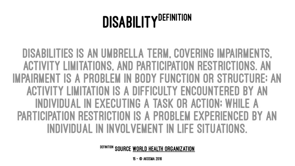 DISABILITYDEFINITION Disabilities is an umbrell...