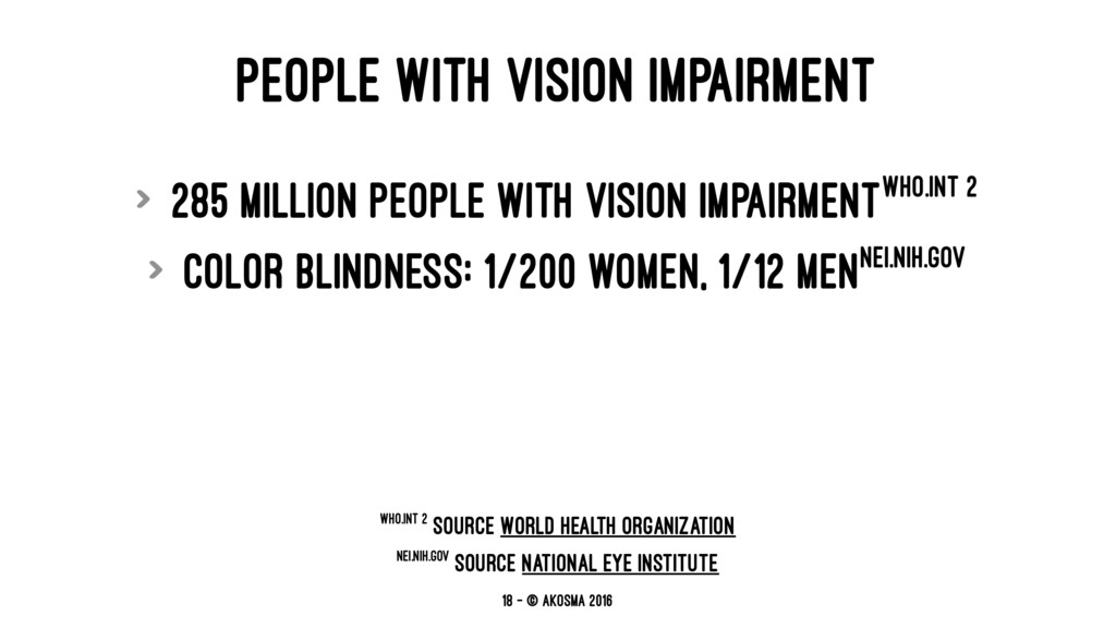 PEOPLE WITH VISION IMPAIRMENT > 285 million peo...