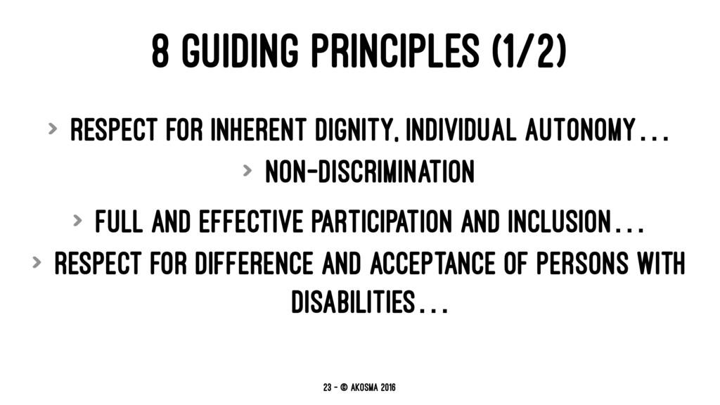8 GUIDING PRINCIPLES (1/2) > Respect for inhere...