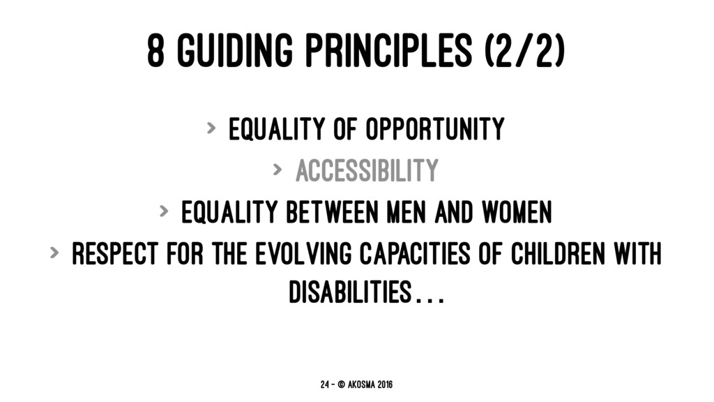 8 GUIDING PRINCIPLES (2/2) > Equality of opport...