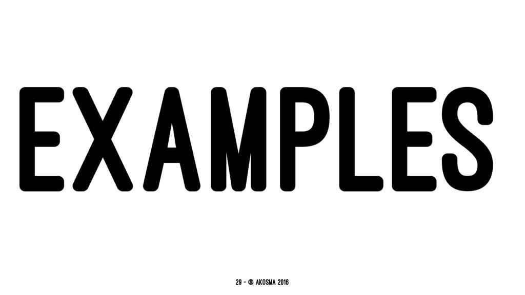 EXAMPLES 29 — © akosma 2016
