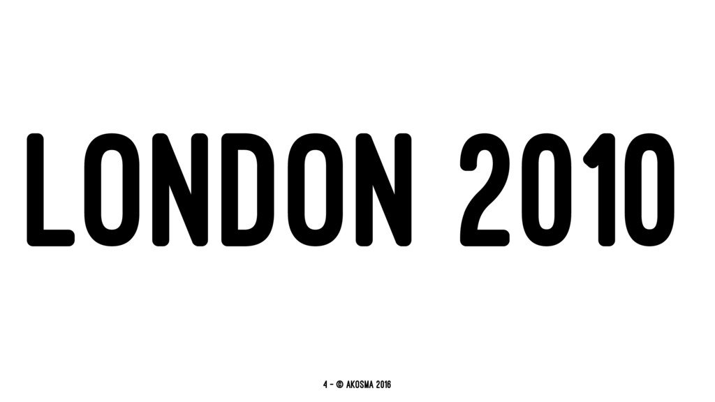 LONDON 2010 4 — © akosma 2016